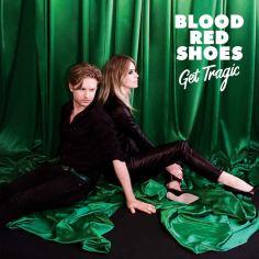 Blood Red Shoes - Get Tragic. Colour LP, LP, CD or Cassette