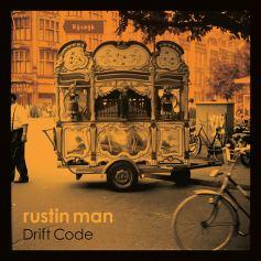 Rustin Man - Drift Code. Deluxe LP, LP or CD