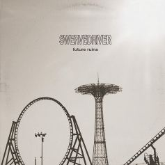 Swervedriver - Future Ruins. Limited red LP, LP or CD