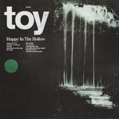 Toy - Happy In The Hollow. Limited colour LP, LP or CD