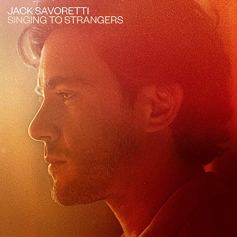 Jack Savoretti - Singing To Strangers (CD, Deluxe CD, LP)
