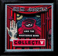 Jim Jones and The Righteous Mind - Collectiv (CD, LP, Colour LP)