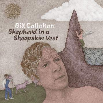 Bill Callahan - Shepherd In A Sheepskin Vest ( CD, LP)